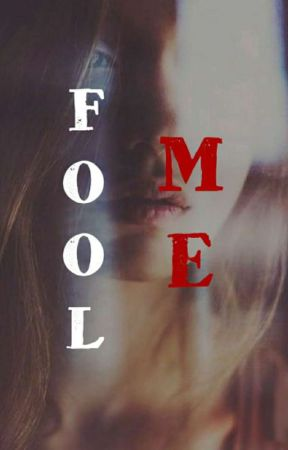 Fool Me by AnnMarie768