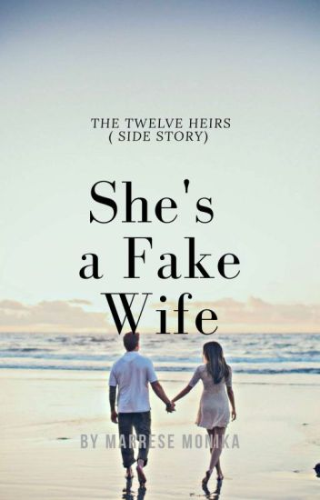 She's A Fake Wife (COMPLETED!)