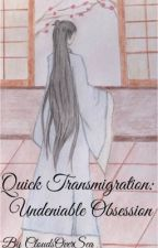 Quick Transmigration: Undeniable Obsession (BL) by CloudsOverSea