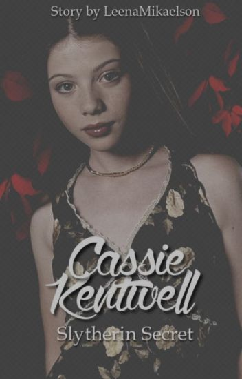 Cassie Kentwell [1] - Slytherin Secret [HP-FF] ✔