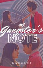 GangSteR'S NoTe [Completed and Edited] by kaezer7