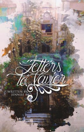 Letters To Xavier | 1 by Sannyaahhh