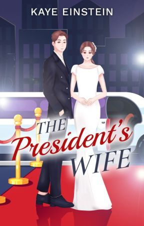 THE PRESIDENT'S WIFE by KayeEinstein