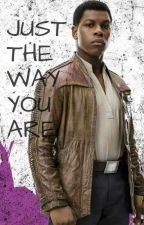 JUST THE WAY YOU ARE. (Finn) English edition by Favengers1
