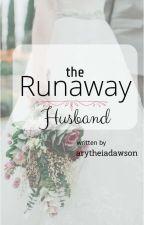 ✔ The Runaway Husband by arytheiadawson
