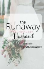 ✔ The Runaway Husband by ssharlaine