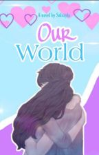 Our World by salsayla