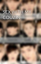 SEX WITH MY COUZIN by KrisWu_16