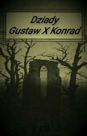 Dziady_Gustaw X Konrad by Seritamagataru