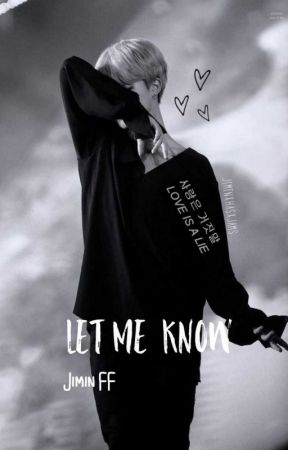 Let Me Know  | Jimin FF (DISCONTINUED) by graythefrickinggay