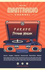 Mantradio: Parade Tengah Malam by GGalcha