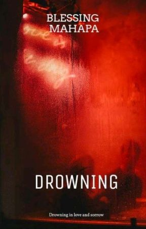 DROWNING 18+ |BOOK 2 IN THE UNTAMED SERIES by dafreak08
