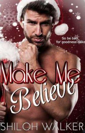 Make Me Believe by shilohwalker