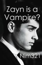 Zayn is a Vampire? by nim321