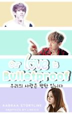 Our Love is Bulletproof 우리의 사랑은 방탄 입니다 [BTS - V] by aabraa