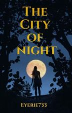 The City of Night by Eyerie733