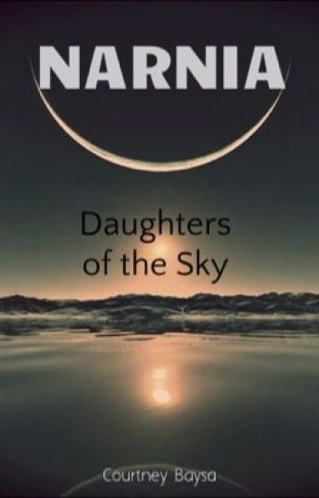 Narnia: Daughters of the Sky