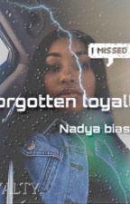 Forgotten Loyalty by NadyaBias