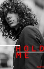H O L D ME||#8 by PleaseFancyMe