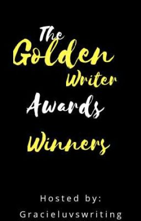 The Golden Writer Awards Winners by Gracieluvswriting
