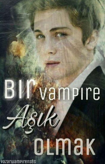 Bir VAMPIRE Aşık Olmak!