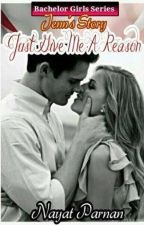 Bachelor Girl's Series 2: Just Give Me A Reason (Jenn's Story) by Nayette