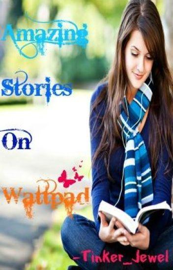 Amazing Stories On Wattpad