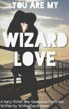 Wizard Love {Harry Potter Next Generation Fanfiction} by WritingDaydreamer