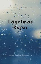 Cuento - Fanfic: Lágrimas Rojas by JuanCarlosQuenguanAc