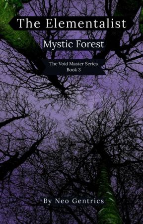 The Elementalist: Mystic Forest (The Void Master Series: Book 3) by NeoGentrics
