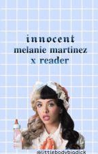 𝖎𝖓𝖓𝖔𝖈𝖊𝖓𝖙 - melanie x reader by littlebodybigdick