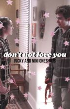 Don't Not Love You-  rini oneshots by dramaa_llama