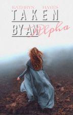 Taken by an Alpha by Xplicitt