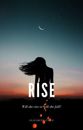 Rise by elizapaige01