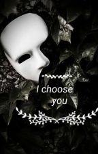 I choose you. A phantom of the opera alternate ending by ChloeLouise283