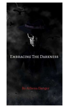 Embracing The Darkness by Athena_Danger