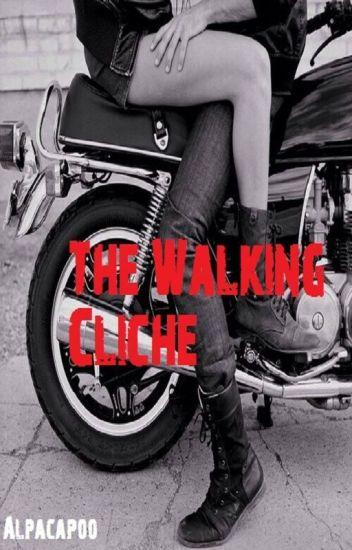 The walking cliche