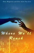 Where We'll Reach (JuliElmo fanfiction) by BundokPuno