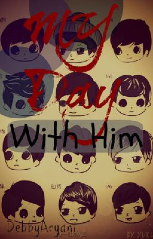 My Day With Him by DebbyAryani