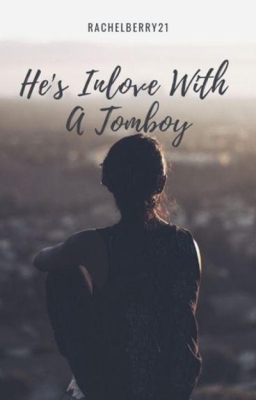 He's Inlove with a Tomboy (COMPLETED)