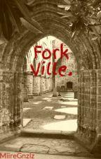 Fork Ville. by MiiReWorld