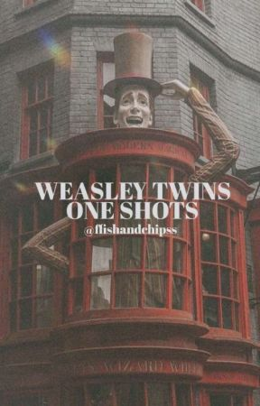 Weasley Twins One Shots [Reader Insert] by ffishandchipss