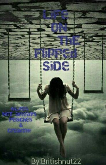 Life On The Flipped Side by britishnut22