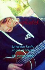 It's complicated. (Janoskians Fanfic about Jai Brooks) [EDITING] by asdfgk_error