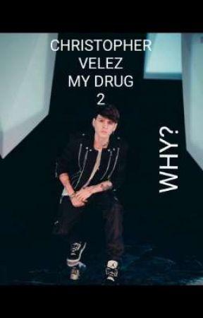 CHRISTOPHER VELEZ MY DRUG 2 by cnco_yashua