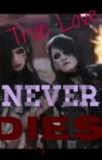 A True Love Never Dies-Andley Fanfic. by XxNadiaBlackXx