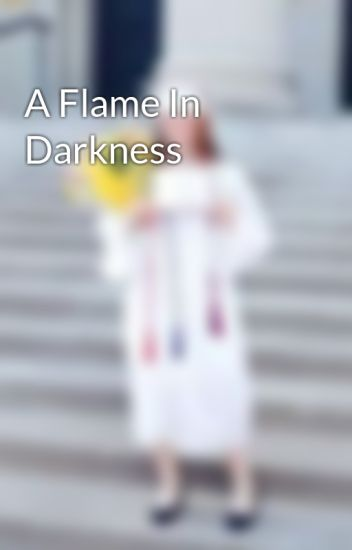 A Flame In Darkness