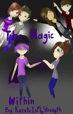 The Magic Within(A Team Crafted & SetoSorcerer FanFic) by KarateIsMyStrength