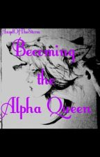 Becoming the Alpha Queen by Zodiac_Gate