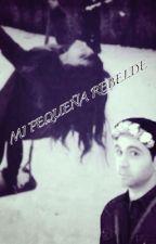 Mi pequeña rebelde (Vegetta777 y tu) by siempreyo7